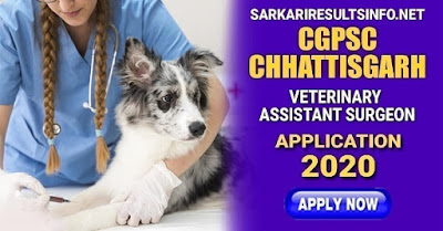 CGPSC Chhattisgarh Veterinary Assistant Surgeon Apply Online 2020