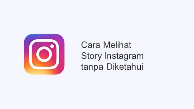 cara melihat story instagram tanpa diketahui