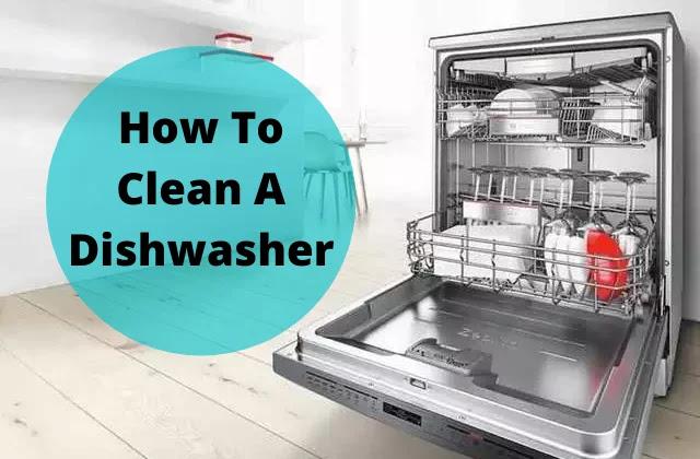 How to Clean a Dishwasher Machine