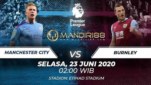 Prediksi Manchester City Vs Burnley, Selasa 23 Juni 2020 Pukul 02.00 WIB @ Mola TV