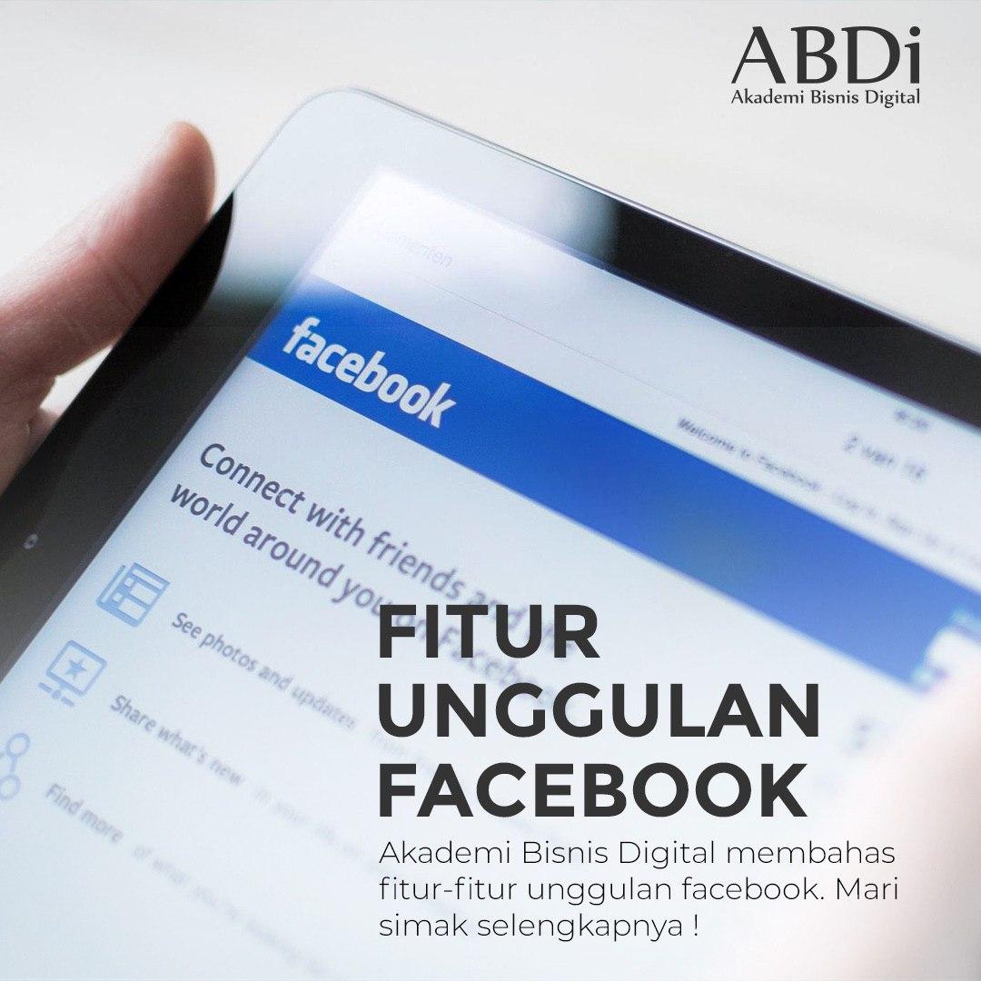 Fitur Unggulan Facebook   Belajar Bisnis Online paling ...