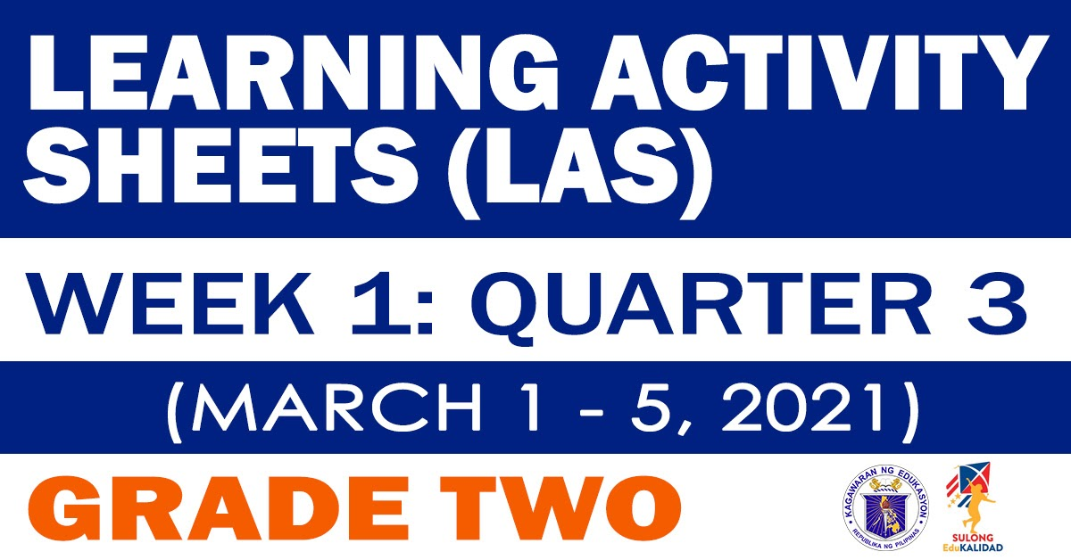 GRADE 2 LEARNING ACTIVITY SHEETS (Q3: Week 1) March 1-5, 2021 - DepEd Click