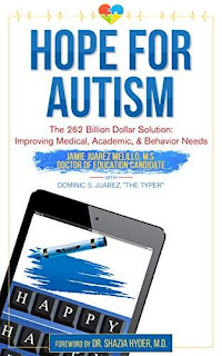 Hope for Autism: The 262 Billion Dollar Solution: Improving Medical, Academic, and Behavioral Solutions by Jamie Juarez Melillo