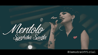 Lirik Lagu Mentolo - Syahiba Saufa