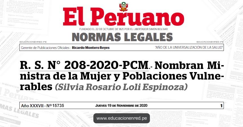R. S. N° 208-2020-PCM.- Nombran Ministra de la Mujer y Poblaciones Vulnerables (Silvia Rosario Loli Espinoza)