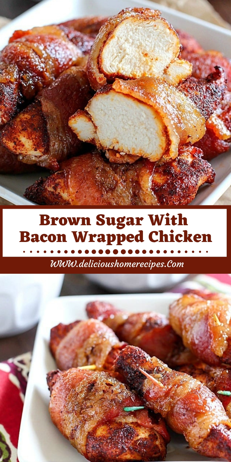 Brown Sugar With Bacon Wrapped Chicken