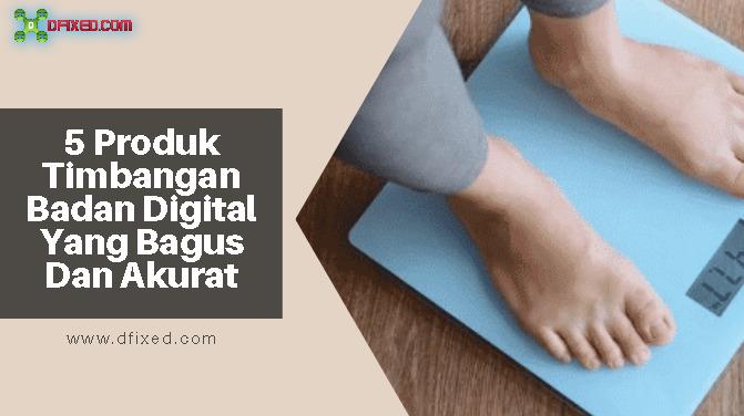 5 Produk Timbangan Badan Digital Yang Bagus Dan Akurat