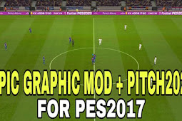 Epic Graphic Mod + Pitch - PES 2017