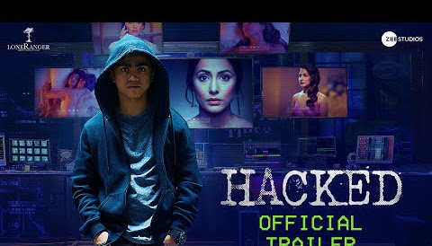 Hacked Movie Release Date, Cast, Review, Trailer & Songs.