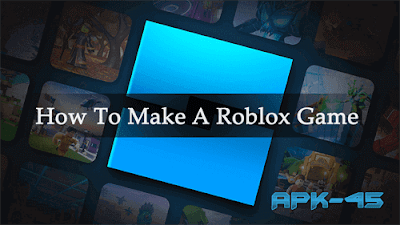 How to Make a Roblox Game