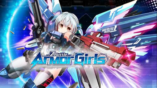 Download Game Android Armor girls: Z battle