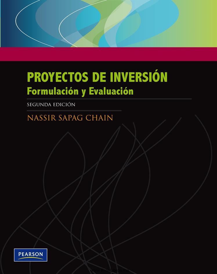 Proyectos de Inversión: Formulación y evaluación,  2da Edición – Nassir Sapag Chain