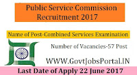 Arunachal Pradesh Public Service Commission Recruitment 2017– Combined Services Examination