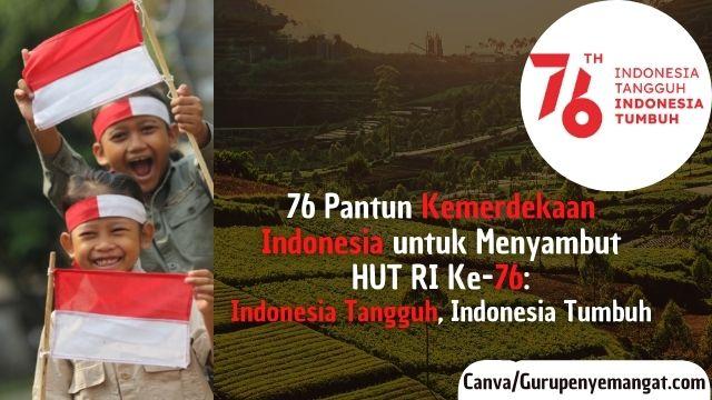 76 Pantun Kemerdekaan Indonesia untuk Menyambut HUT RI Ke-76 Indonesia Tangguh, Indonesia Tumbuh