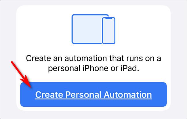 """في Apple Shortcuts على iPhone ، انقر على """"إنشاء أتمتة شخصية"""""""