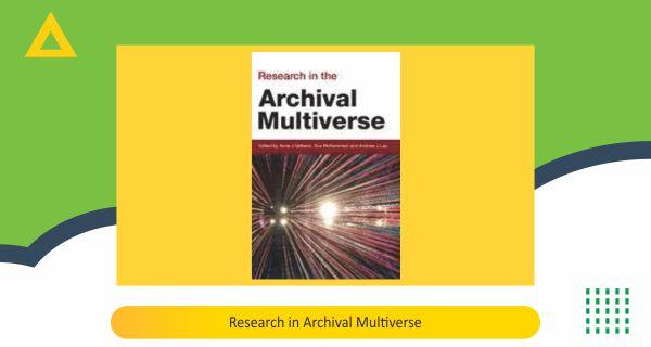 """Tradisi pengarsipan dan tatarekod di dalam """"Research in Archival Multiverse"""""""