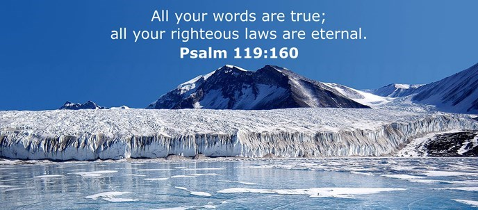 All your words are true; all your righteous laws are eternal.