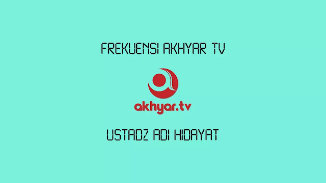 Frekuensi Akhyar TV Terbaru