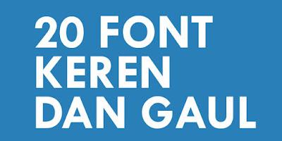 Download Font Paling Keren dan Gaul Terbaru