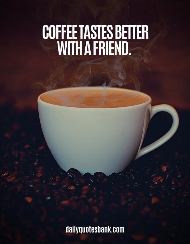 Short Quotes About Coffee and Friends