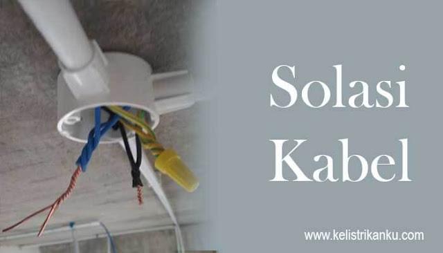 solasi kabel untuk instalasi listrik rumah