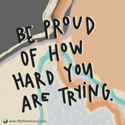 Be proud of how hard you are trying #InspirationalQuotes #MotivationalQuotes #PositiveQuotes #Quotes #thoughts