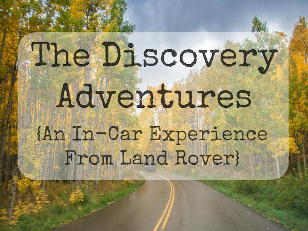 The Discovery Adventures  {An In-Car Experience From Land Rover}