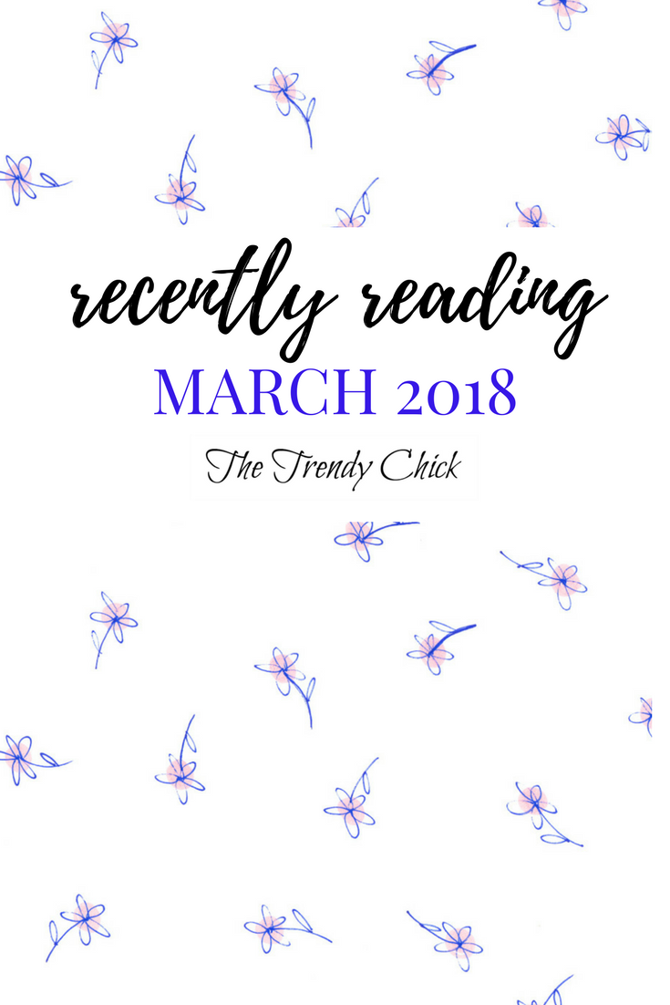 Recently Reading: March 2018
