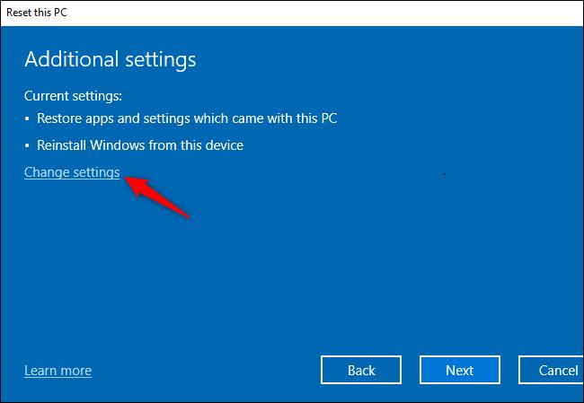 """زر """"تغيير الإعدادات"""" لتعديل الإعدادات الإضافية أثناء إعادة تعيين Windows 10."""
