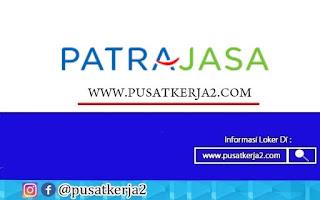 Lowongan Kerja SMA SMK D3 S1 PT Patra Jasa September 2020
