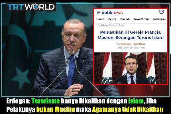 Presiden Prancis Emmanuel Macron langsung menuding dan melabeli  Erdogan: Terorisme hanya Dikaitkan dengan Islam, Jika Pelakunya bukan Muslim maka Agamanya tidak Dikaitkan, inilah Islamophobia global!