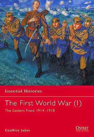 The First World War (1) The Eastern Front 1914–1918