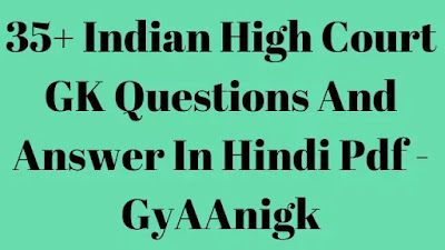 35+ Indian High Court GK Ques And Ans In Hindi Pdf