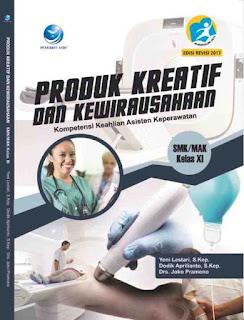 Produk Kreatif Dan Kewirausahaan Kompetensi Keahlian Asisten Keperawatan SMK/MAK Kelas XI
