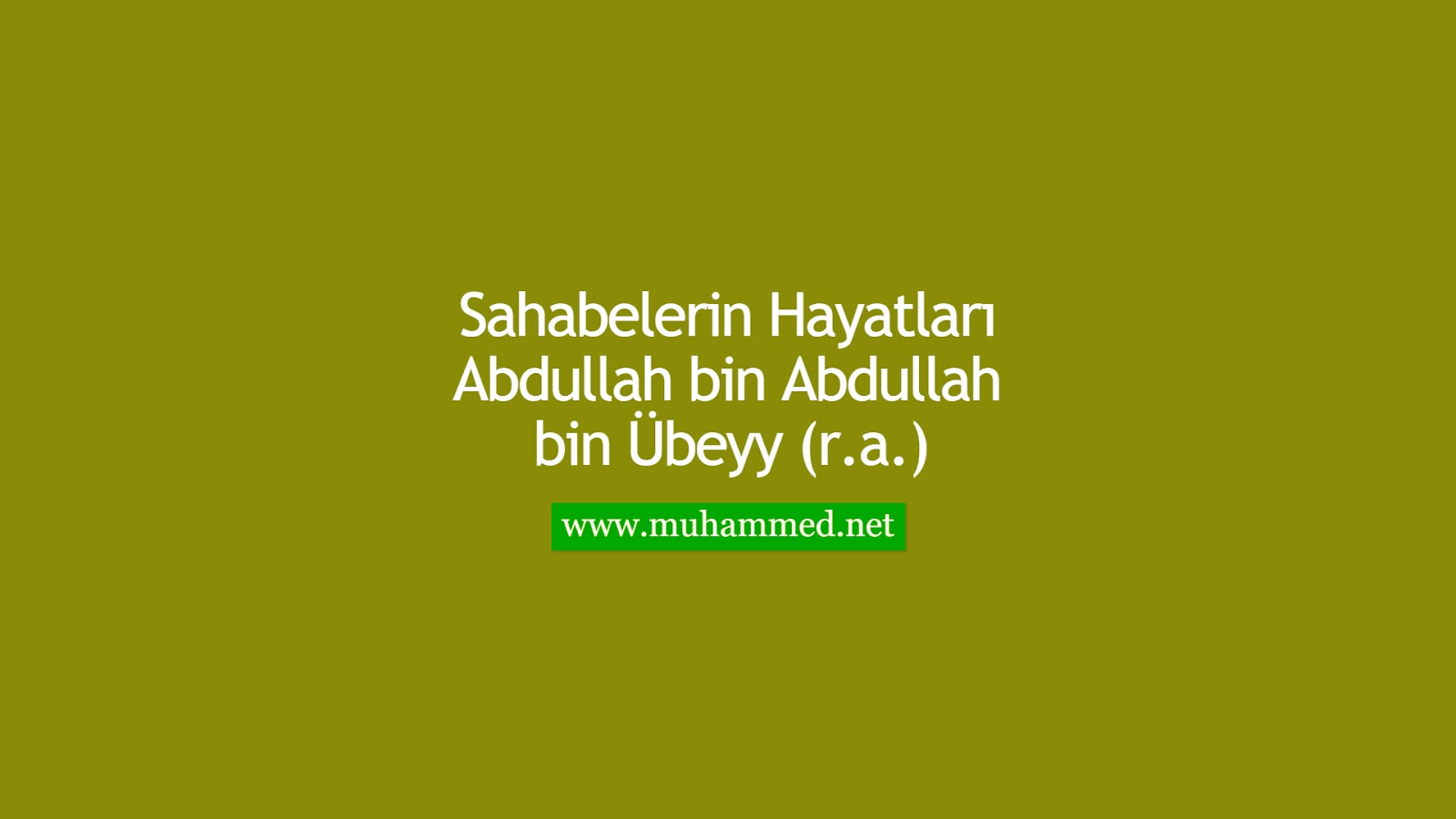 Abdullah bin Abdullah bin Übeyy (r.a.)