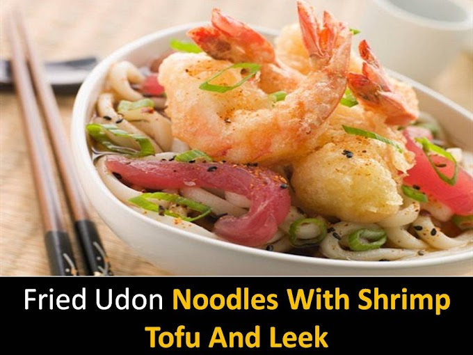 Fried udon noodles with shrimp tofu and leek