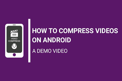 Best Android app to compress videos on Android Mobile Phone (Video Compress Demo)