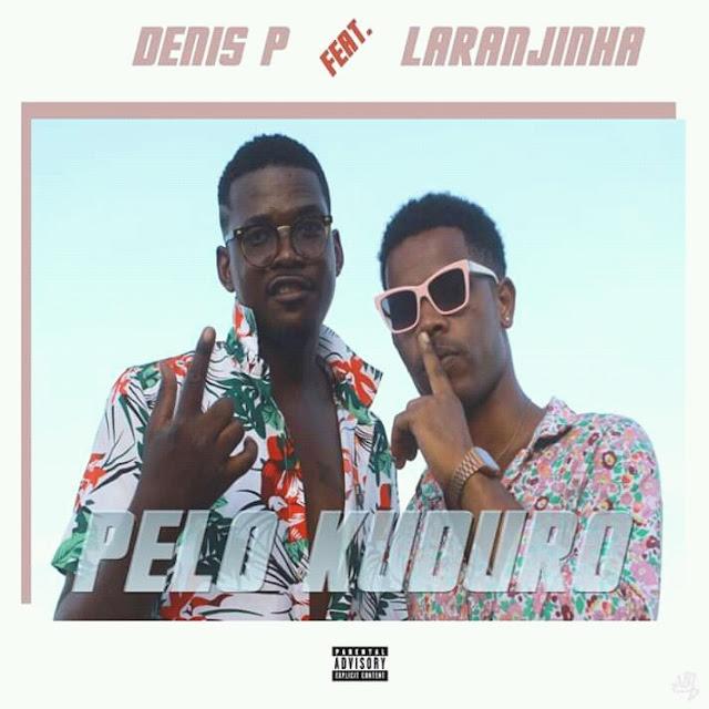 Laranjinha ft Denis-P - Pelo Kuduro (Kuduro) (Prod. Dj Bocaloca)