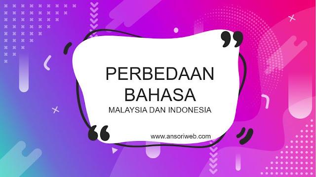 Perbedaan Bahasa Melayu (Malaysia) dan Indonesia
