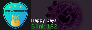 Blink 182 - HAPPY DAYS Guitar Chords