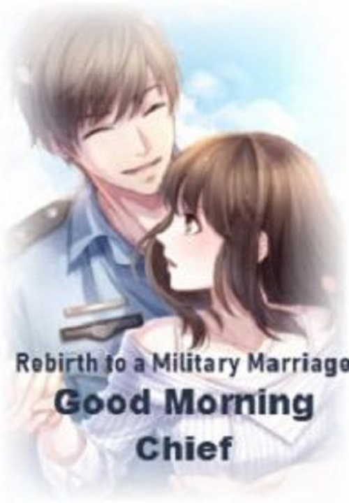 Rebirth to a Military Marriage: Good Morning Chief Novel Chapter 56 To 60 PDF