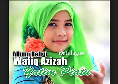 Download Lagu Religi Wafiq Azizah Album Yatim Piatu (2005) Mp3 Full Rar