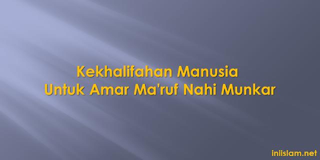 kekhalifahan-manusia-untuk-amar-maruf-nahi-munkar