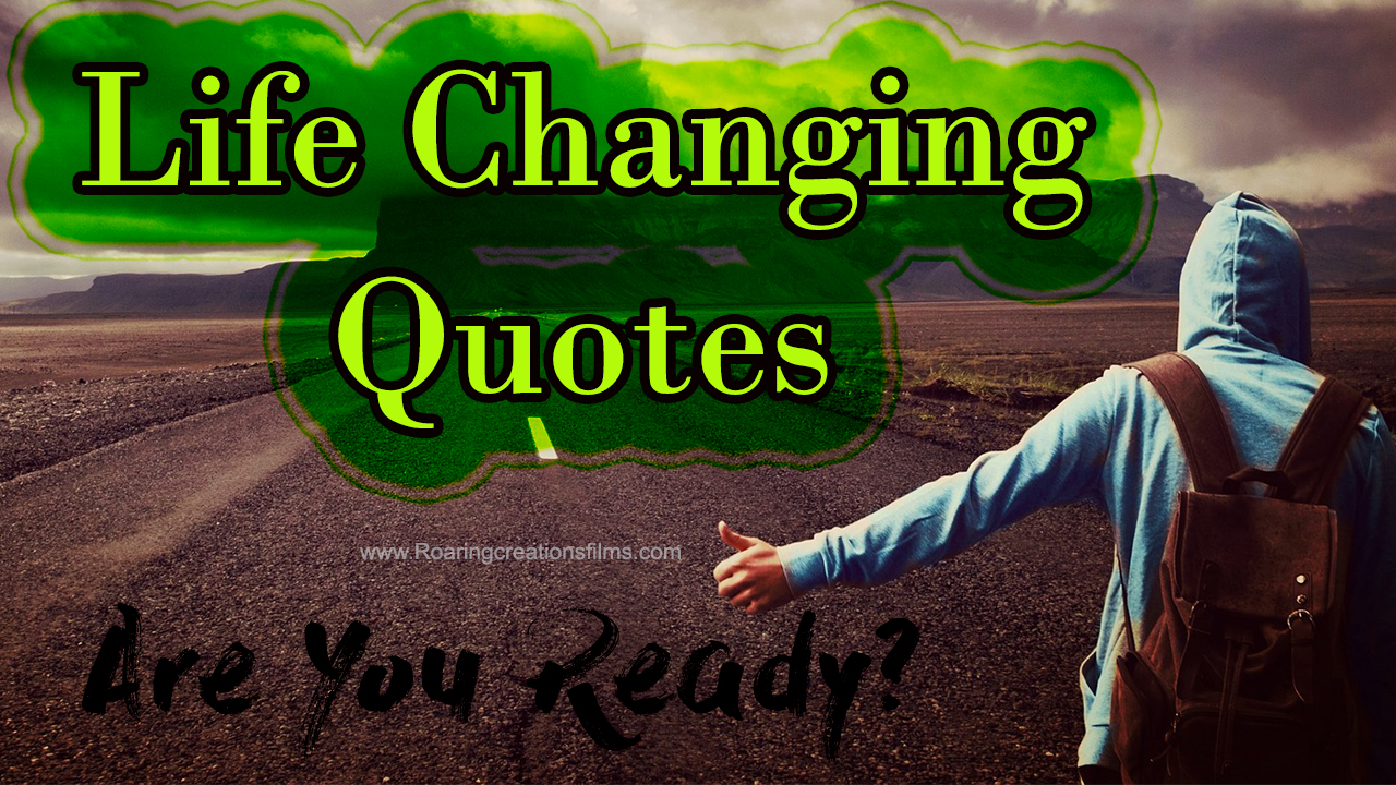 Life Changing Quotes - Motivational Words which changed my Life