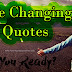 Life Changing Quotes - Motivational Words which changed my Life - Motivational quotes - Inspirational quotes