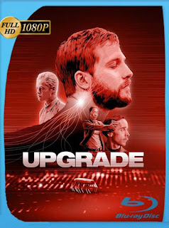 Upgrade (2018)HD [1080p] Latino [GoogleDrive] SilvestreHD