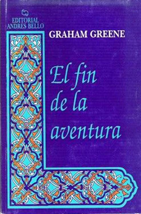 El fin de la Aventura – Graham Greene