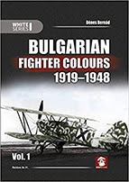 #44 Bulgarian Fighter Colours 1919-1948 Vol. 1