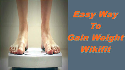 Easy Way To Gain Weight | Gain Weight Upto 10Kg Within A Month | Wikifit