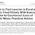 Onde encontrar leucina nos alimentos e como alimentar idosos com sarcopenia para neutralizar a perda de massa muscular: conselhos práticos.